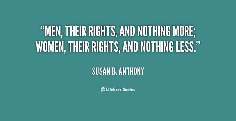 quote-Susan-B.-Anthony-men-their-rights-and-nothing-more-women-60800